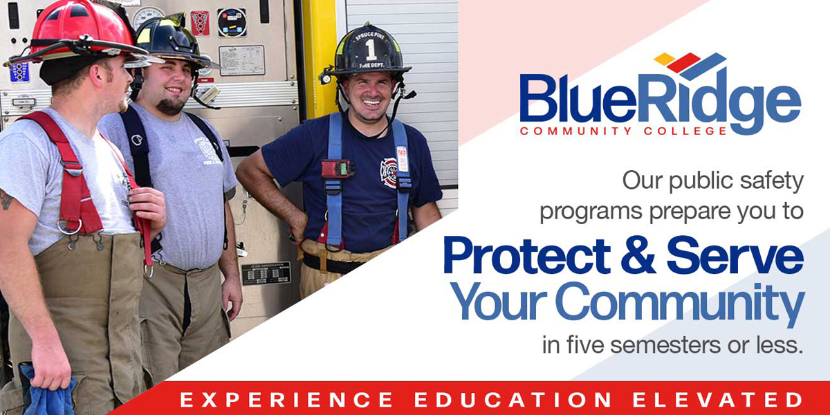 "Blue Ridge Community College logo Caption: ""Our public saftey programs prepare you to Protect & Serve Your Community in five semesters or less. Experience Education Elevated"" public safety workes in fire hats"