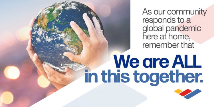 """Caption: """"As our community responds to a global pandemic here at home, remember that We are ALL in this together."""""""